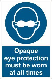 Opaque Eye Protection must be Worn at all Times