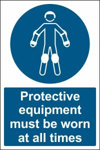 Protective Equipment must be Worn at all Times