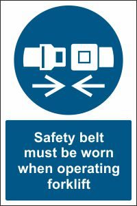Safety Belt must be Worn when Operating Forklift