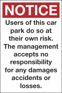Users of this Car Park do so at Their Own Risk