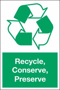 Recycle, Conserve, Preserve