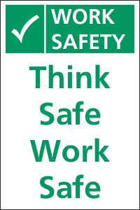 Think Safe - Work Safe