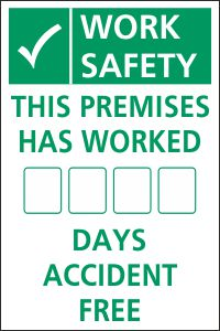 This Premises Has Worked ___ Days Accident Free