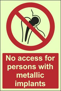 Photoluminescent - No Access for Persons with Metallic Implants